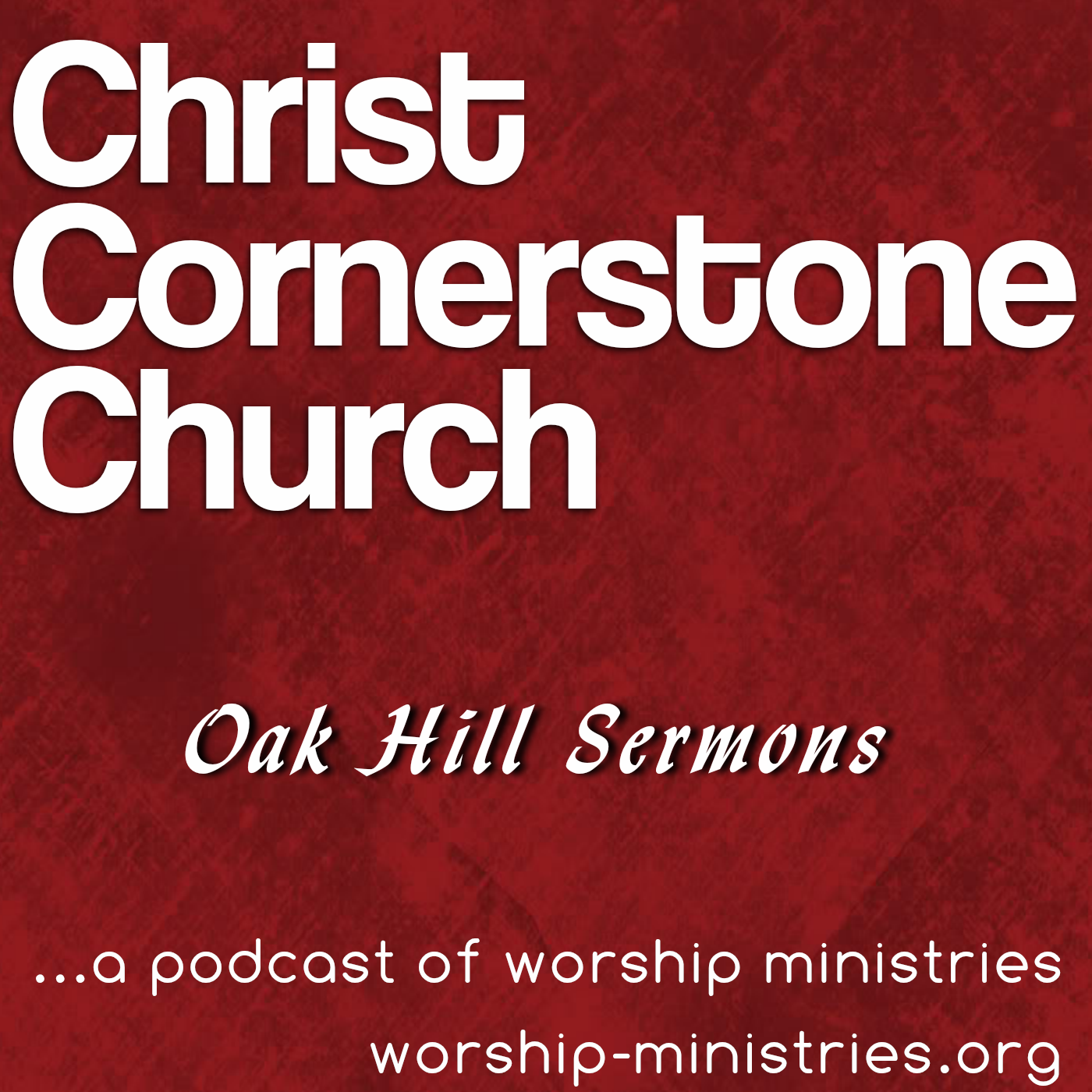 Christ Cornerstone Church Podcast